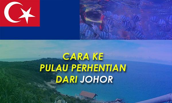 Cara ke Pulau Perhentian dari Johor